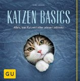 Katzen-Basics: Alles, was Katzenhalter wissen müssen (GU Tier - Spezial)