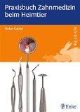 Praxisbuch Zahnmedizin beim Heimtier (Reihe, Schritt für Schritt)