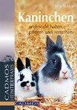 Kaninchen: Artgerecht halten, pflegen und verstehen (Heimtiere)