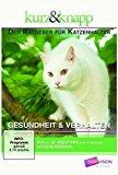 Der Ratgeber für Katzenhalter - Gesundheit & Verhalten